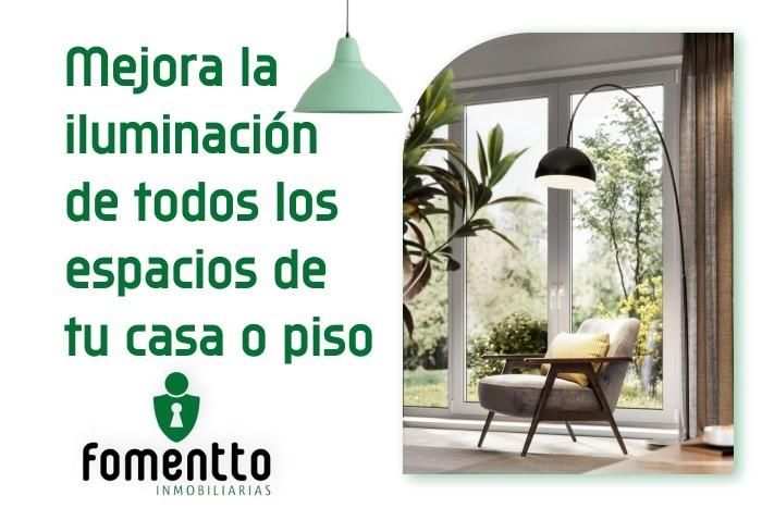 ¿Cómo mejorar la iluminación de todos los espacios de tu casa o piso en Sevilla? fomentto inmobiliarias sevilla